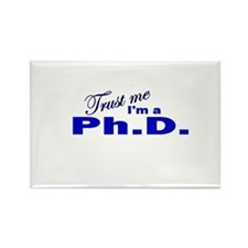Trust Me I'm a Ph.D. Rectangle Magnet