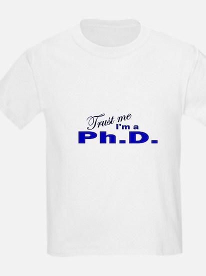 Trust Me I'm a Ph.D. T-Shirt