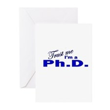 Trust Me I'm a Ph.D. Greeting Cards (Pk of 10)