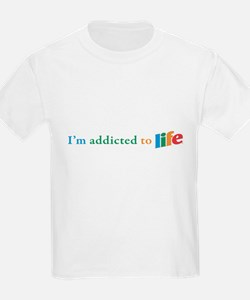 addicted to life T-Shirt