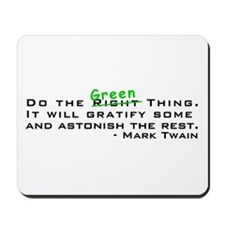 Do the Green Thing Mousepad