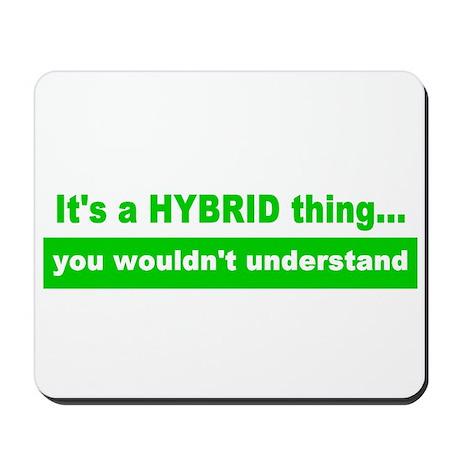 It's a HYBRID thing... Mousepad