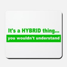 It's a HYBRID thing... Mousepad