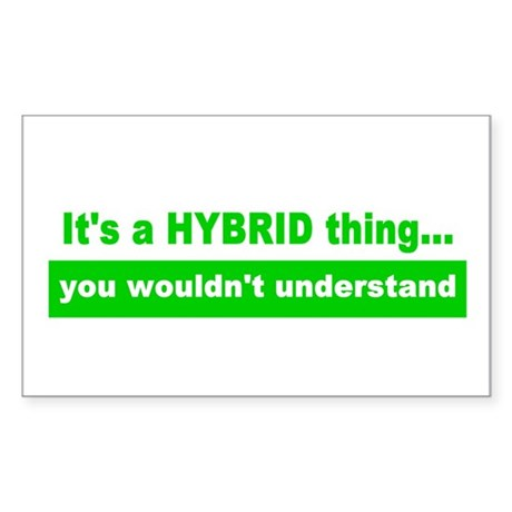 It's a HYBRID thing... Rectangle Sticker