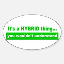 It's a HYBRID thing... Oval Decal