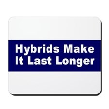 Hybrids make it last longer Mousepad