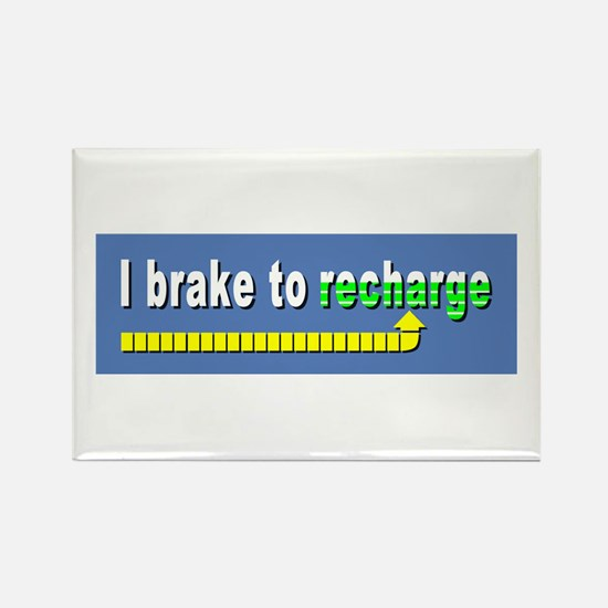 I Brake to Recharge Rectangle Magnet