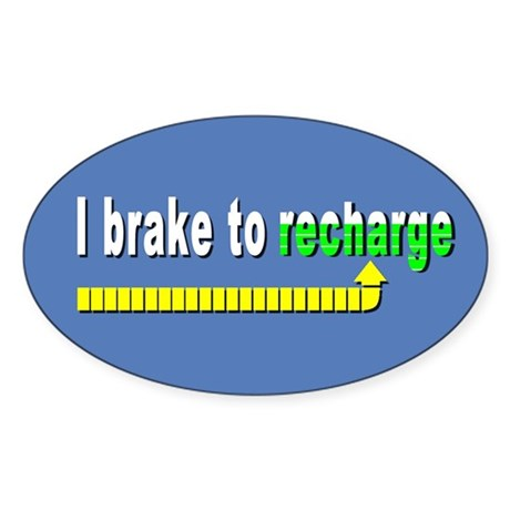 I Brake to Recharge Oval Sticker