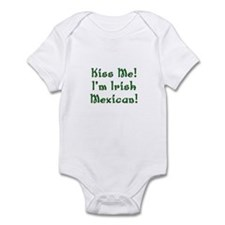 Kiss Me! I'm Irish Mexican! Infant Bodysuit