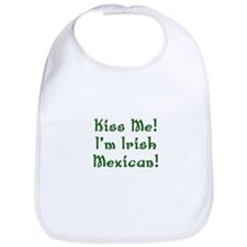 Kiss Me! I'm Irish Mexican! Bib