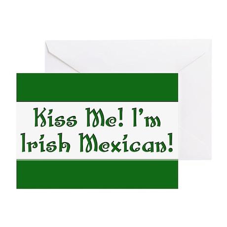 Kiss Me! I'm Irish Mexican! Greeting Cards (Pk of