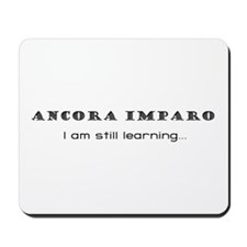 I Am Still Learning Mousepad