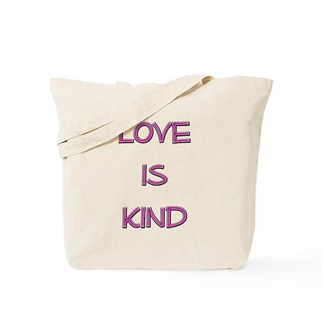 Love is Kind Tote Bag