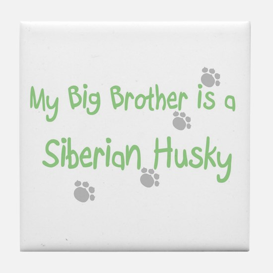 """""""My Big Brother is a Siberian Tile Coaster"""