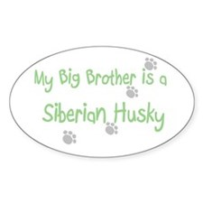 """My Big Brother is a Siberian Oval Decal"