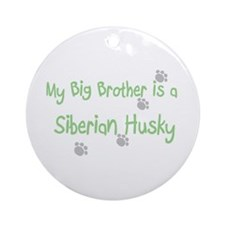 """""""My Big Brother is a Siberian Ornament (Round"""