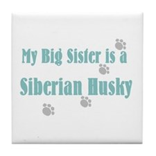 """""""My Big Sister is a Siberian Tile Coaster"""