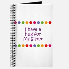 I have a hug for My Sister Journal
