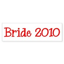 Bride 2010 Bumper Bumper Sticker