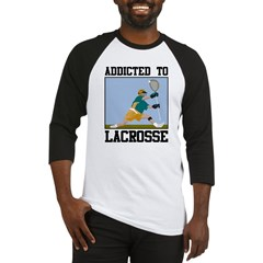 Addicted To Lacrosse Baseball Jersey