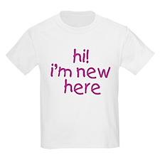 im new here-girl T-Shirt