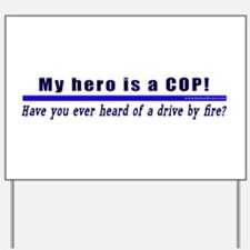 Drive By Fire COP Gift Yard Sign