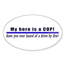 Drive By Fire COP Gift Oval Decal