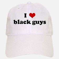 I Love black guys Baseball Baseball Cap