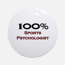 100 Percent Sports Psychologist Ornament (Round)
