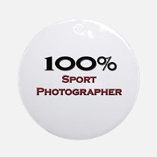 100 Percent Sport Photographer Ornament (Round)