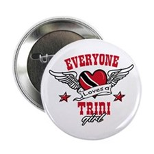 "Everyone loves a Trini Girl 2.25"" Button"