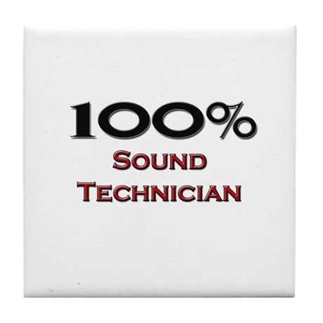 100 Percent Sound Technician Tile Coaster