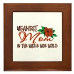 Meanest Mom In The Whole Wide World Framed Tile