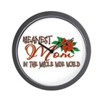 Meanest Mom In The Whole Wide World Wall Clock