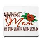 Meanest Mom In The Whole Wide World Mousepad