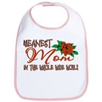 Meanest Mom In The Whole Wide World Bib