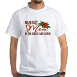 Meanest Mom In The Whole Wide World White T-Shirt