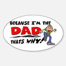 Because I'm the Dad Oval Decal