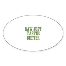 Raw Just Tastes Better Oval Decal