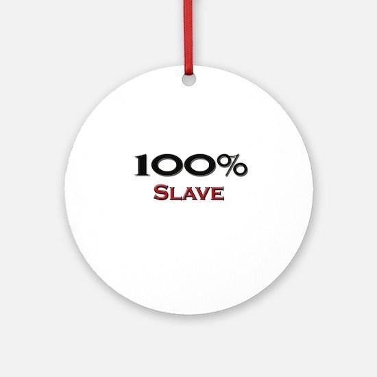 100 Percent Slave Driver Ornament (Round)