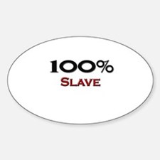 100 Percent Slave Driver Oval Decal