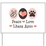 Peace Love Lhasa Apso Yard Sign