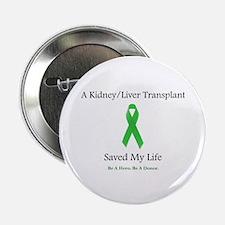 "Kidney/Liver Transplant 2.25"" Button"