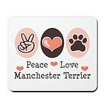 Peace Love Manchester Terrier Mousepad