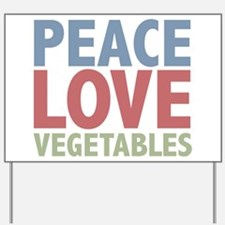 Peace Love Vegetables Vegetarian Yard Sign