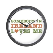 Somebody in Ireland Loves Me Wall Clock