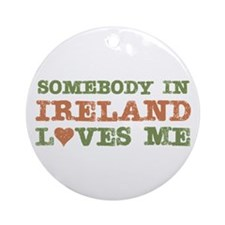 Somebody in Ireland Loves Me Ornament (Round)