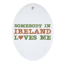 Somebody in Ireland Loves Me Oval Ornament