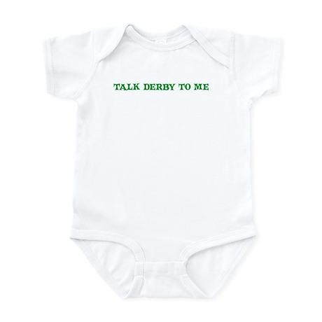 TALK DERBY TO ME Infant Bodysuit