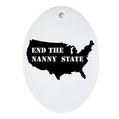 End The Nanny State Oval Ornament